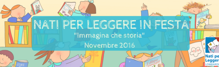 Novembre 2016: Nati per Leggere in Festa XIV edizione<br>Novità e appuntamenti