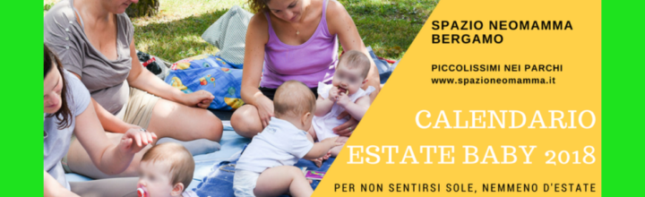 Calendario 2018 ESTATE BABY nei parchi bergamaschi (0-3 anni)